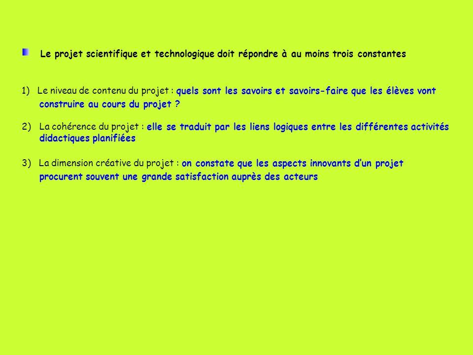 1) Le niveau de contenu du projet : quels sont les savoirs et savoirs-faire que les élèves vont construire au cours du projet .