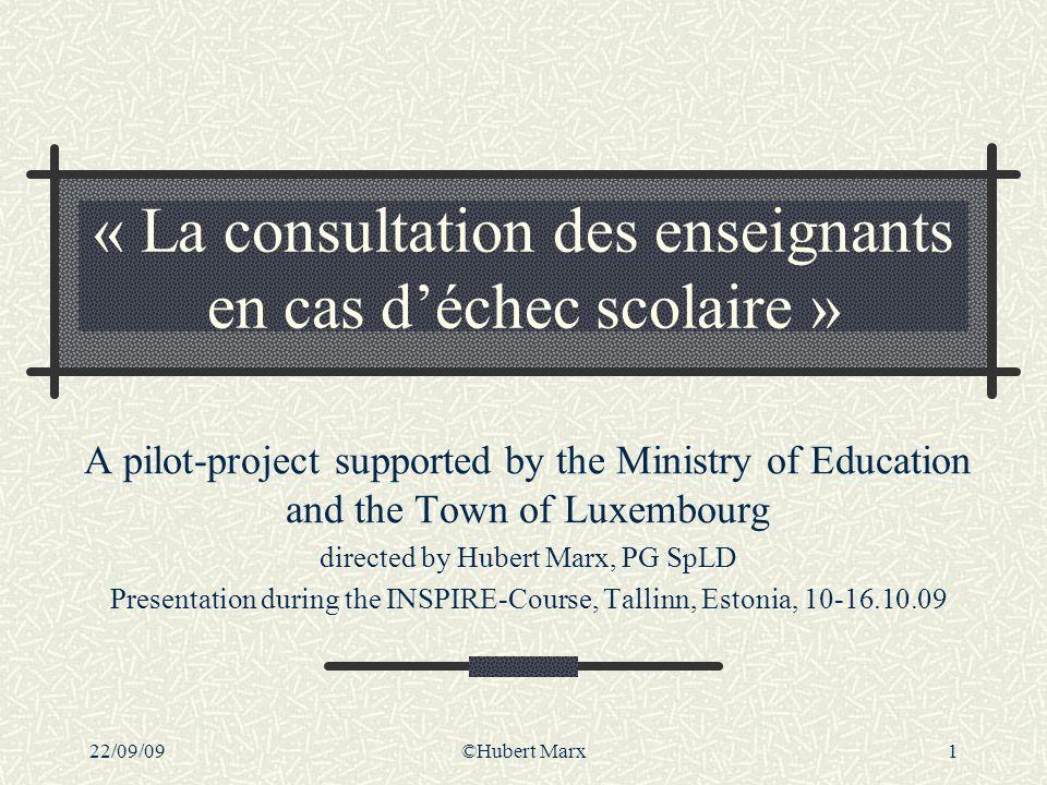 22/09/09©Hubert Marx32 Formation continue issue du projet « The Consultation Project » 106170-CP-1-2002-BE-COMENIUS-C21 Blankenberge 23.4.-29.4.2005 Dany BARTHEL, Ecole de Wasserbillig Hubert MARX, Ecole de Luxembourg (r.D.