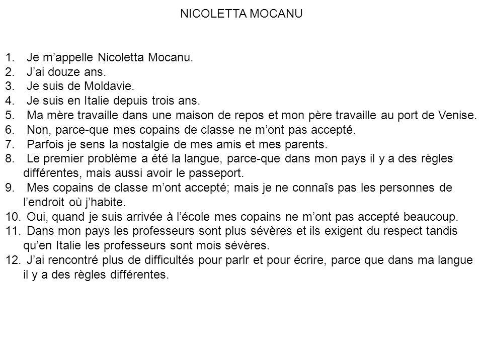 NICOLETTA MOCANU 1. Je m'appelle Nicoletta Mocanu.