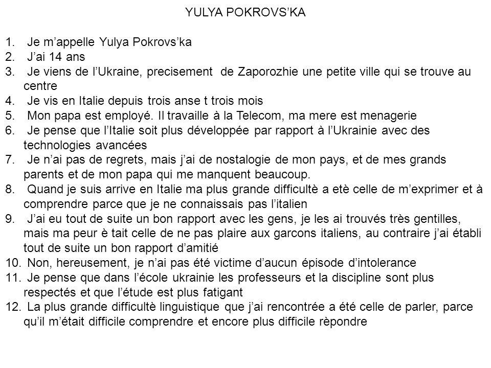 YULYA POKROVS'KA 1. Je m'appelle Yulya Pokrovs'ka 2.