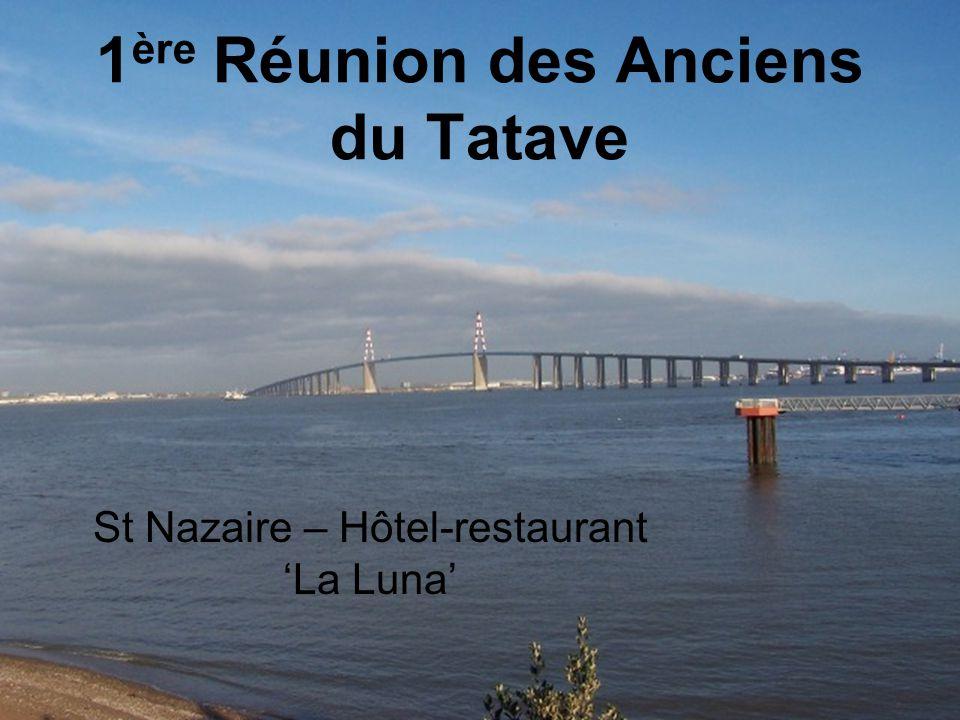 1 ère Réunion des Anciens du Tatave St Nazaire – Hôtel-restaurant 'La Luna'