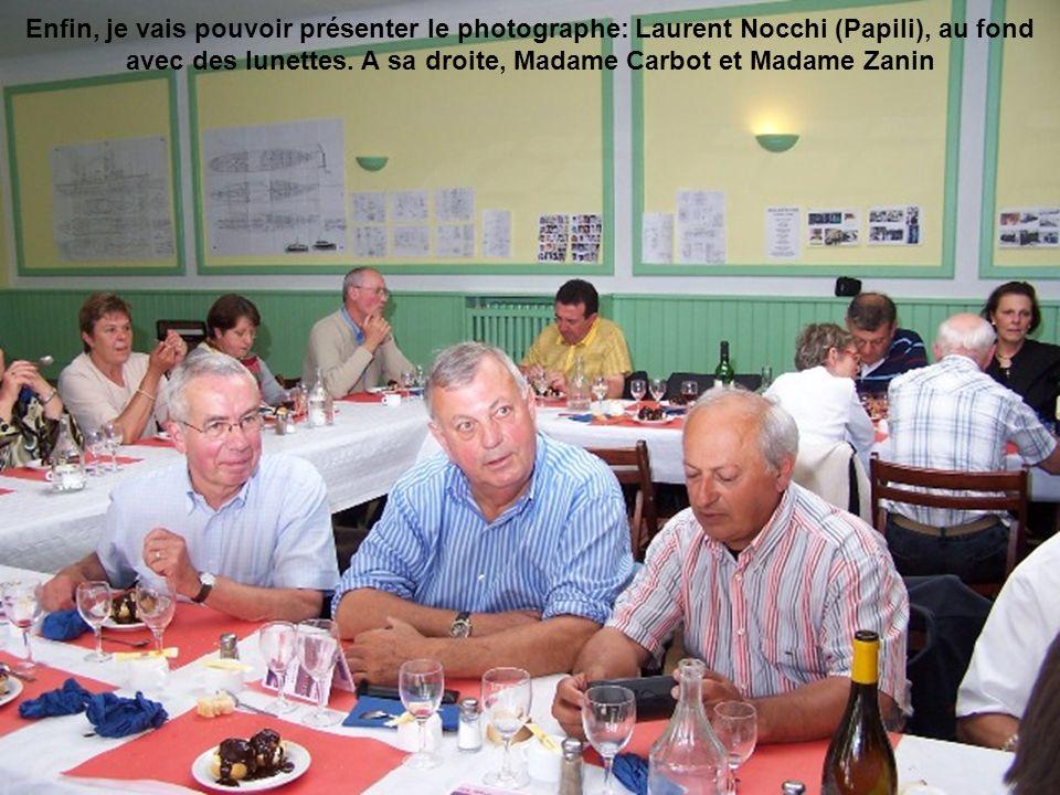 Enfin, je vais pouvoir présenter le photographe: Laurent Nocchi (Papili), au fond avec des lunettes. A sa droite, Madame Carbot et Madame Zanin