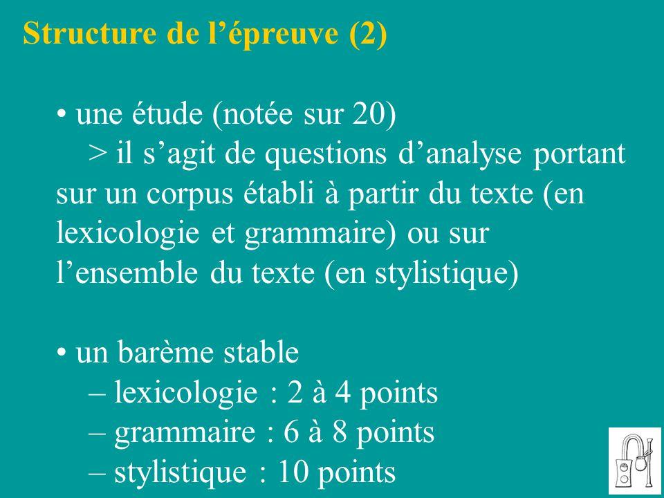 Structure de l'épreuve (2) une étude (notée sur 20) > il s'agit de questions d'analyse portant sur un corpus établi à partir du texte (en lexicologie