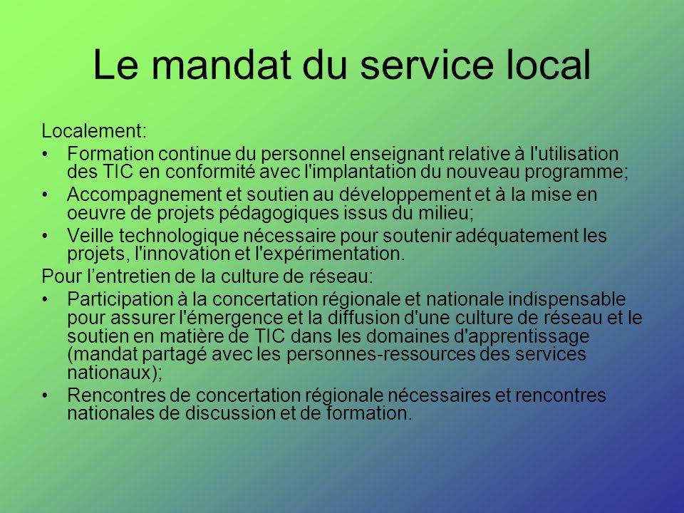 Le mandat du service local Localement: Formation continue du personnel enseignant relative à l'utilisation des TIC en conformité avec l'implantation d