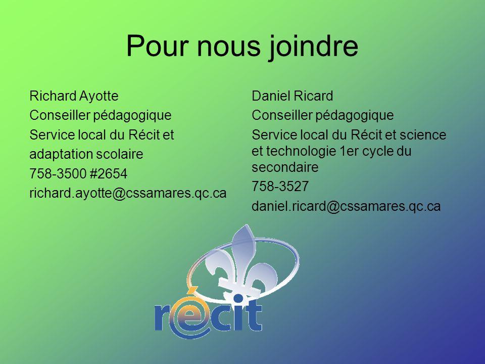 Pour nous joindre Richard Ayotte Conseiller pédagogique Service local du Récit et adaptation scolaire 758-3500 #2654 richard.ayotte@cssamares.qc.ca Da