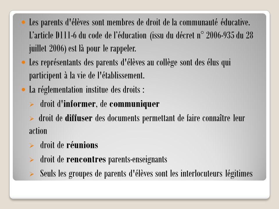 Les parents d'élèves sont membres de droit de la communauté éducative. L'article D111-6 du code de l'éducation (issu du décret n° 2006-935 du 28 juill