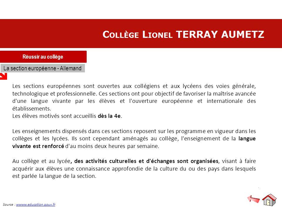 Réussir au collège La section européenne - Allemand Les sections européennes sont ouvertes aux collégiens et aux lycéens des voies générale, technolog