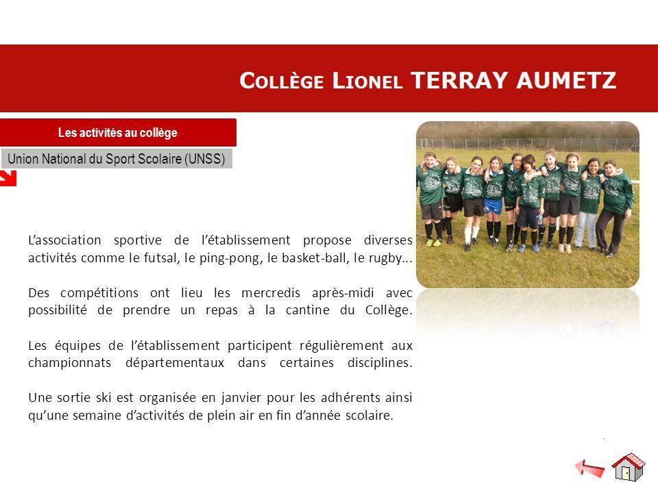 Les activités au collège Union National du Sport Scolaire (UNSS) L'association sportive de l'établissement propose diverses activités comme le futsal,