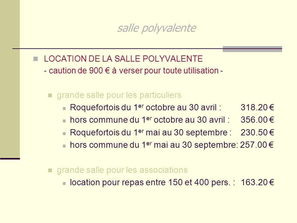 salle polyvalente LOCATION DE LA SALLE POLYVALENTE - caution de 900 € à verser pour toute utilisation - grande salle pour les particuliers Roquefortoi