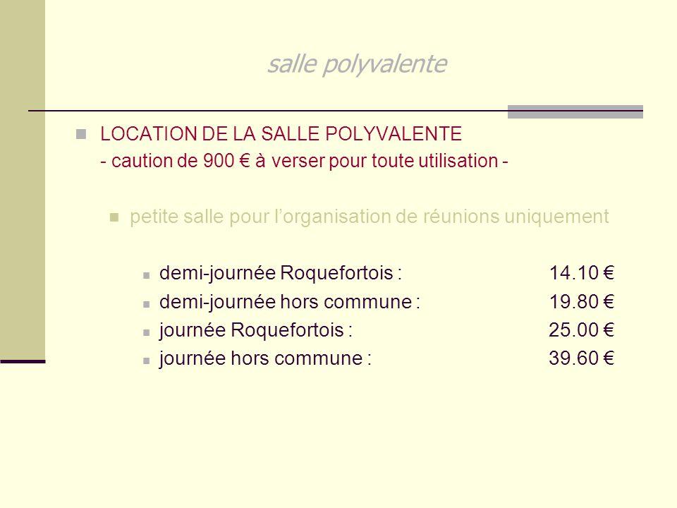 salle polyvalente LOCATION DE LA SALLE POLYVALENTE - caution de 900 € à verser pour toute utilisation - petite salle pour l'organisation de réunions u