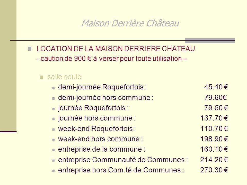 Maison Derrière Château LOCATION DE LA MAISON DERRIERE CHATEAU - caution de 900 € à verser pour toute utilisation – salle seule demi-journée Roquefort