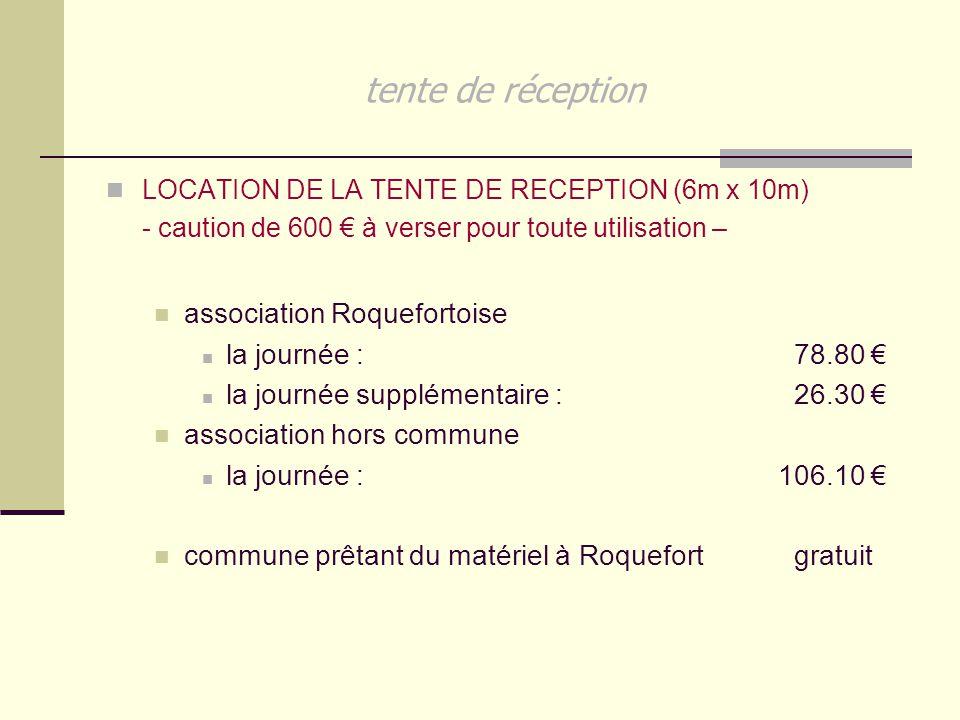 tente de réception LOCATION DE LA TENTE DE RECEPTION (6m x 10m) - caution de 600 € à verser pour toute utilisation – association Roquefortoise la jour