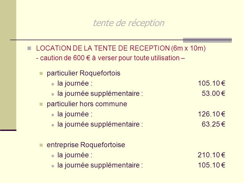 tente de réception LOCATION DE LA TENTE DE RECEPTION (6m x 10m) - caution de 600 € à verser pour toute utilisation – particulier Roquefortois la journ