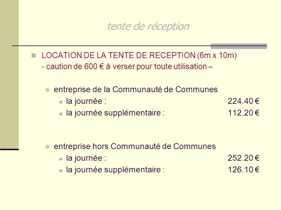 tente de réception LOCATION DE LA TENTE DE RECEPTION (6m x 10m) - caution de 600 € à verser pour toute utilisation – entreprise de la Communauté de Co
