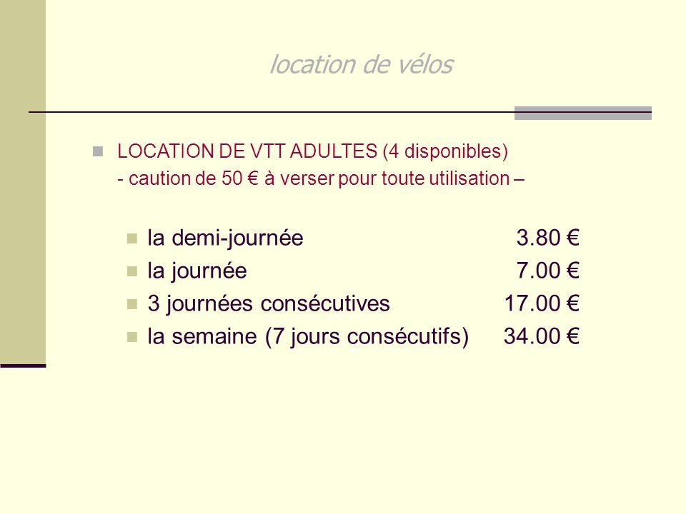 location de vélos LOCATION DE VTT ADULTES (4 disponibles) - caution de 50 € à verser pour toute utilisation – la demi-journée 3.80 € la journée 7.00 €