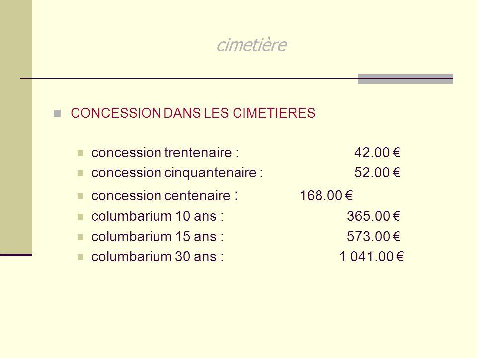 cimetière CONCESSION DANS LES CIMETIERES concession trentenaire : 42.00 € concession cinquantenaire : 52.00 € concession centenaire : 168.00 € columba