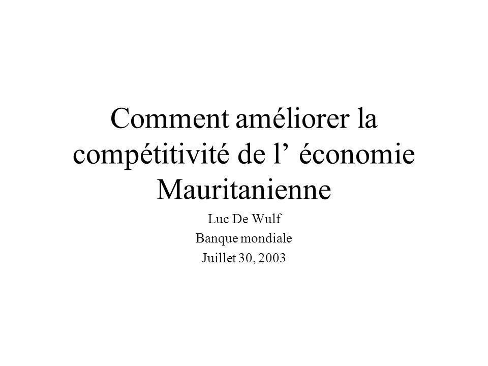 Comment améliorer la compétitivité de l' économie Mauritanienne Luc De Wulf Banque mondiale Juillet 30, 2003