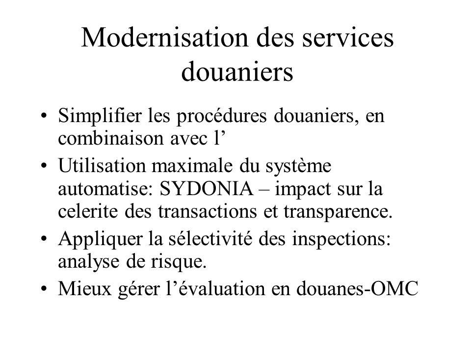 Modernisation des services douaniers Simplifier les procédures douaniers, en combinaison avec l' Utilisation maximale du système automatise: SYDONIA – impact sur la celerite des transactions et transparence.