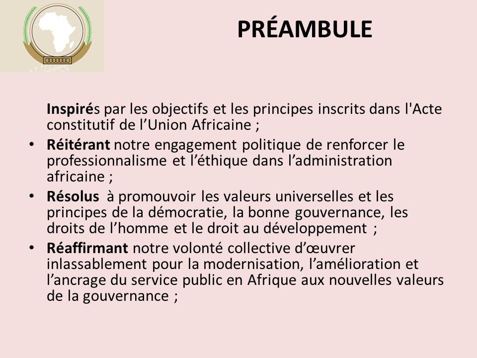PRÉAMBULE Inspirés par les objectifs et les principes inscrits dans l'Acte constitutif de l'Union Africaine ; Réitérant notre engagement politique de