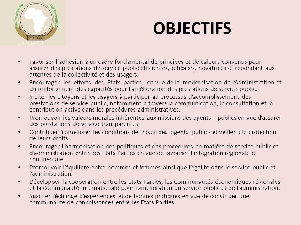 OBJECTIFS Favoriser l'adhésion à un cadre fondamental de principes et de valeurs convenus pour assurer des prestations de service public efficientes,