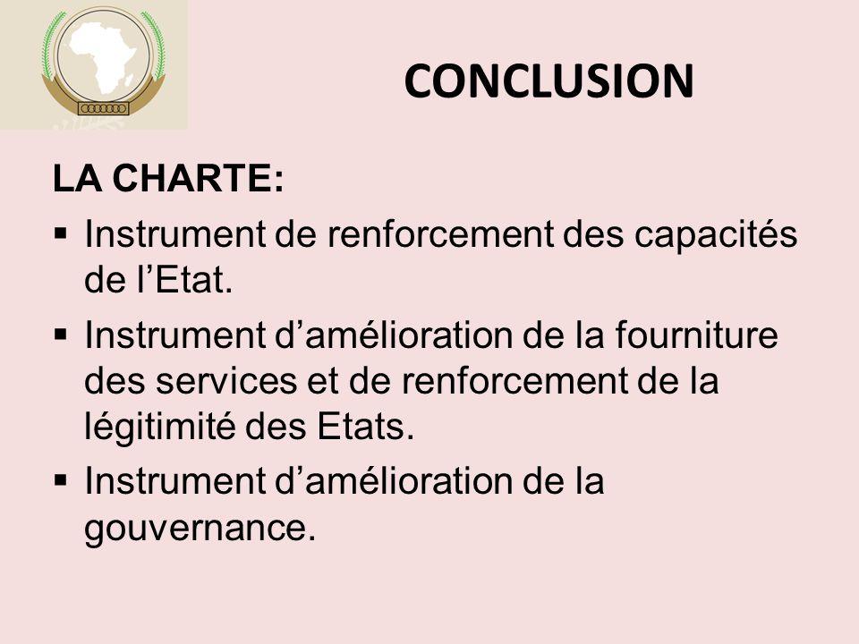 CONCLUSION LA CHARTE:  Instrument de renforcement des capacités de l'Etat.  Instrument d'amélioration de la fourniture des services et de renforceme