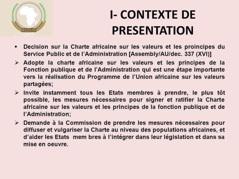 I- CONTEXTE DE PRESENTATION  Decision sur la Charte africaine sur les valeurs et les proincipes du Service Public et de l'Administration [Assembly/AU/dec.