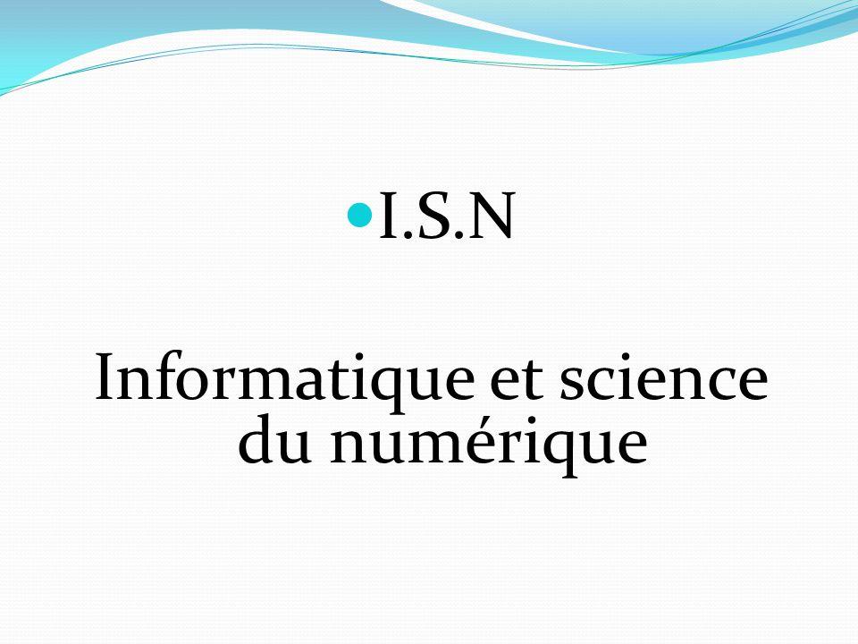 I.S.N Informatique et science du numérique