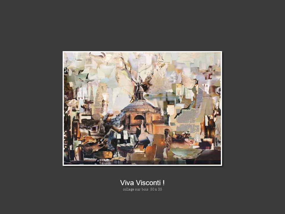 Viva Visconti ! collage sur bois 50 x 35