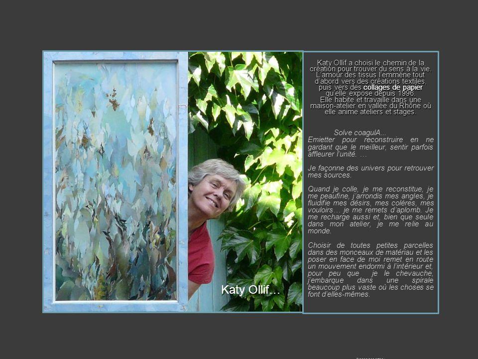 Katy Ollif… Katy Ollif a choisi le chemin de la création pour trouver du sens à la vie. L'amour des tissus l'emmène tout d'abord vers des créations te