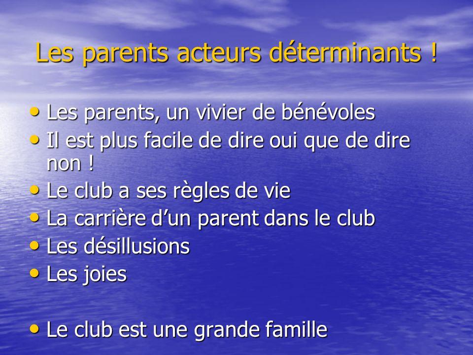 Les parents acteurs déterminants ! Les parents, un vivier de bénévoles Les parents, un vivier de bénévoles Il est plus facile de dire oui que de dire