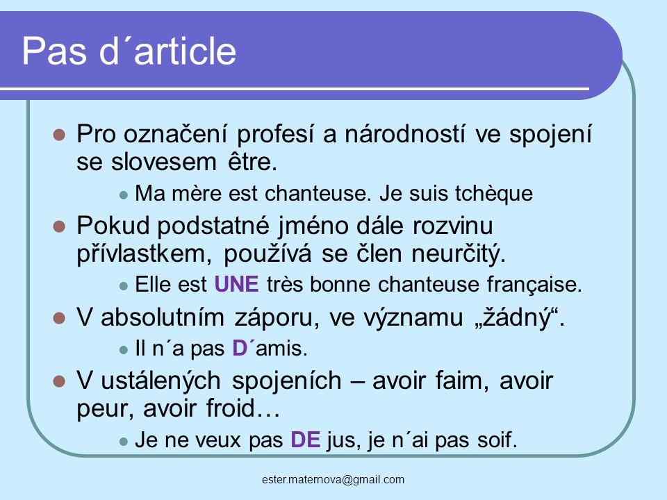 Pas d´article Pro označení profesí a národností ve spojení se slovesem être.