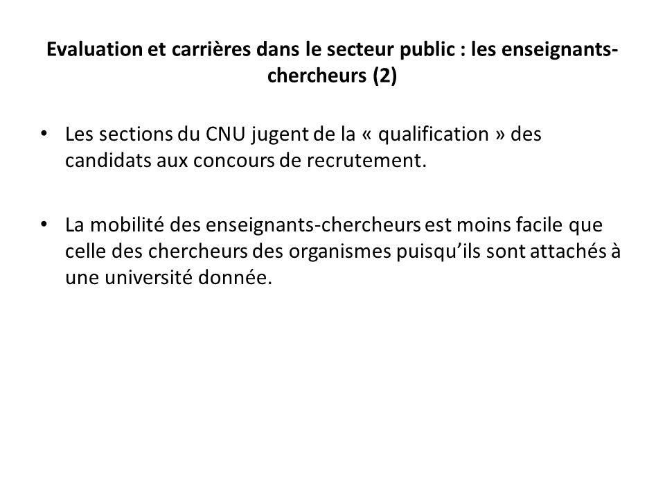 Evaluation et carrières dans le secteur public : les enseignants- chercheurs (2) Les sections du CNU jugent de la « qualification » des candidats aux concours de recrutement.
