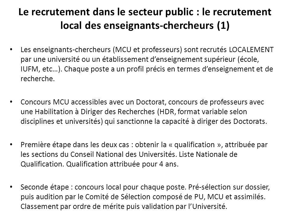 Les enseignants-chercheurs (MCU et professeurs) sont recrutés LOCALEMENT par une université ou un établissement d'enseignement supérieur (école, IUFM, etc…).
