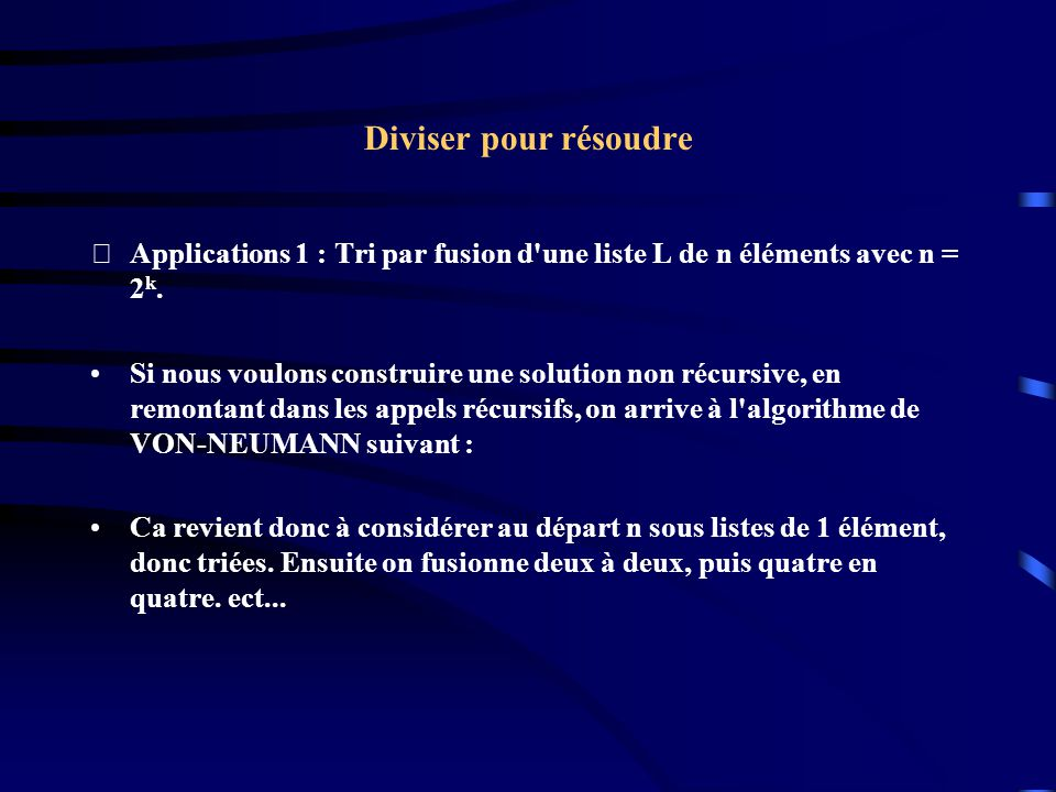 Diviser pour résoudre Applications 4 : Tour de Hanoi On dispose de 3 tours A, B et C.