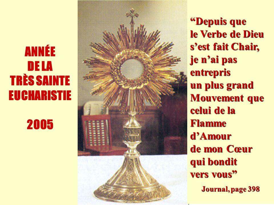 """10 ANNÉE DE LA TRÈS SAINTE EUCHARISTIE 2005 """"Depuis que le Verbe de Dieu s'est fait Chair, je n'ai pas entrepris un plus grand Mouvement que celui de"""