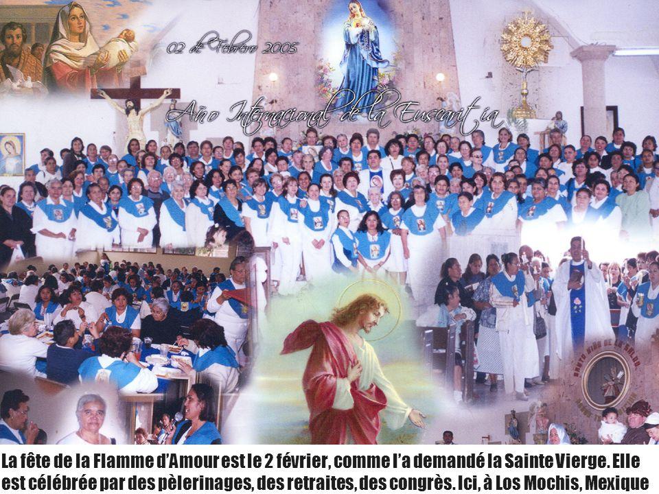 9 La fête de la Flamme d'Amour est le 2 février, comme l'a demandé la Sainte Vierge. Elle est célébrée par des pèlerinages, des retraites, des congrès