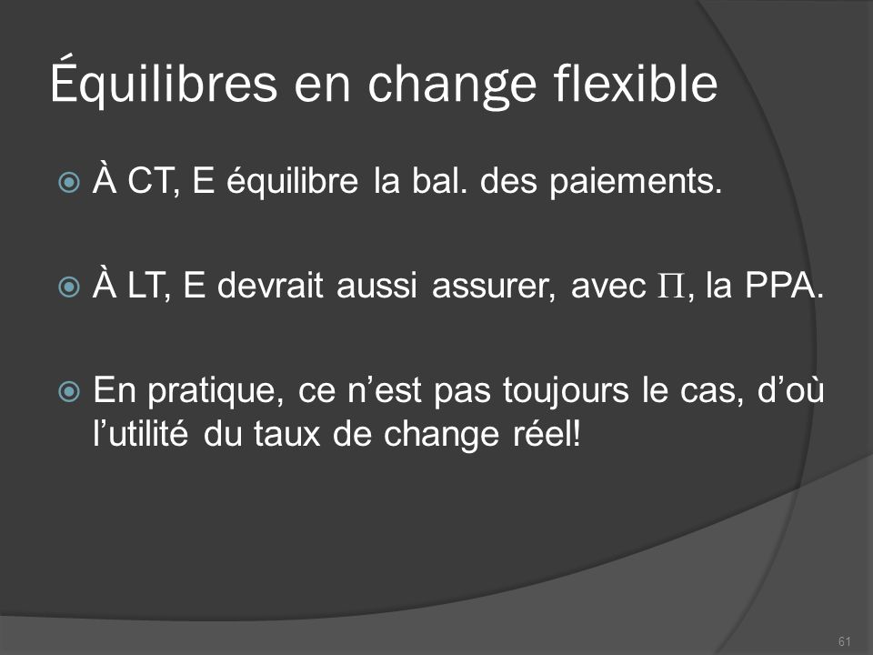 Équilibres en change flexible  À CT, E équilibre la bal.