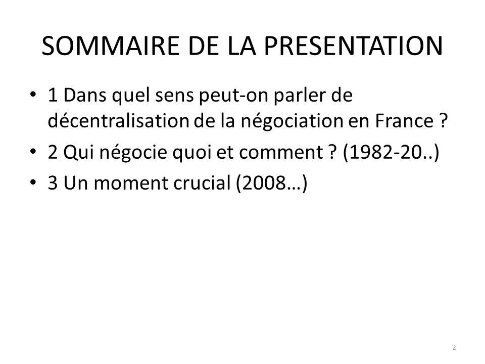 SOMMAIRE DE LA PRESENTATION 1 Dans quel sens peut-on parler de décentralisation de la négociation en France .