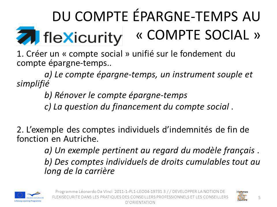 DU COMPTE ÉPARGNE-TEMPS AU « COMPTE SOCIAL » 1. Créer un « compte social » unifié sur le fondement du compte épargne-temps.. a) Le compte épargne-temp