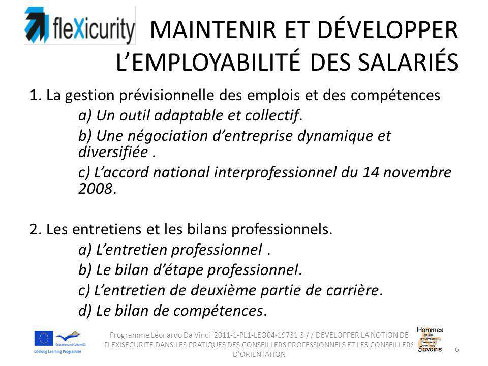 MAINTENIR ET DÉVELOPPER L'EMPLOYABILITÉ DES SALARIÉS 1. La gestion prévisionnelle des emplois et des compétences a) Un outil adaptable et collectif. b