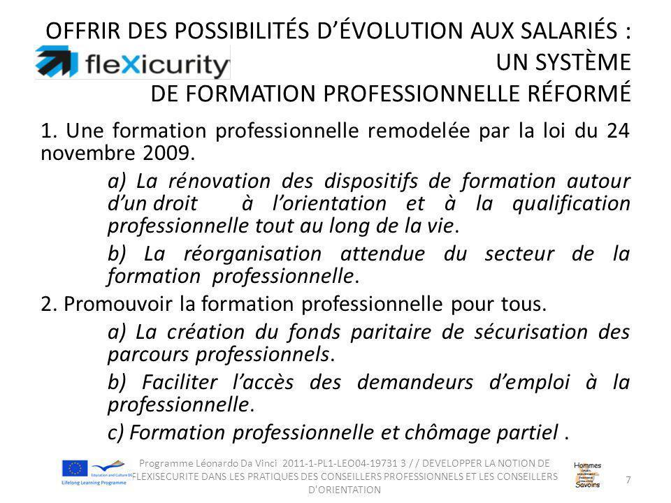 OFFRIR DES POSSIBILITÉS D'ÉVOLUTION AUX SALARIÉS : UN SYSTÈME DE FORMATION PROFESSIONNELLE RÉFORMÉ 1. Une formation professionnelle remodelée par la l