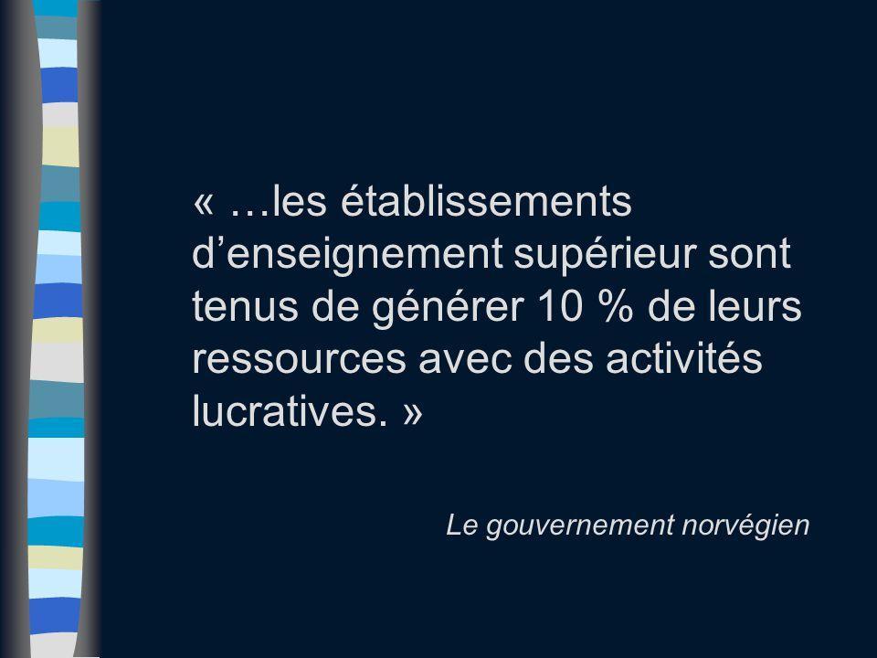 « …les établissements d'enseignement supérieur sont tenus de générer 10 % de leurs ressources avec des activités lucratives. » Le gouvernement norvégi