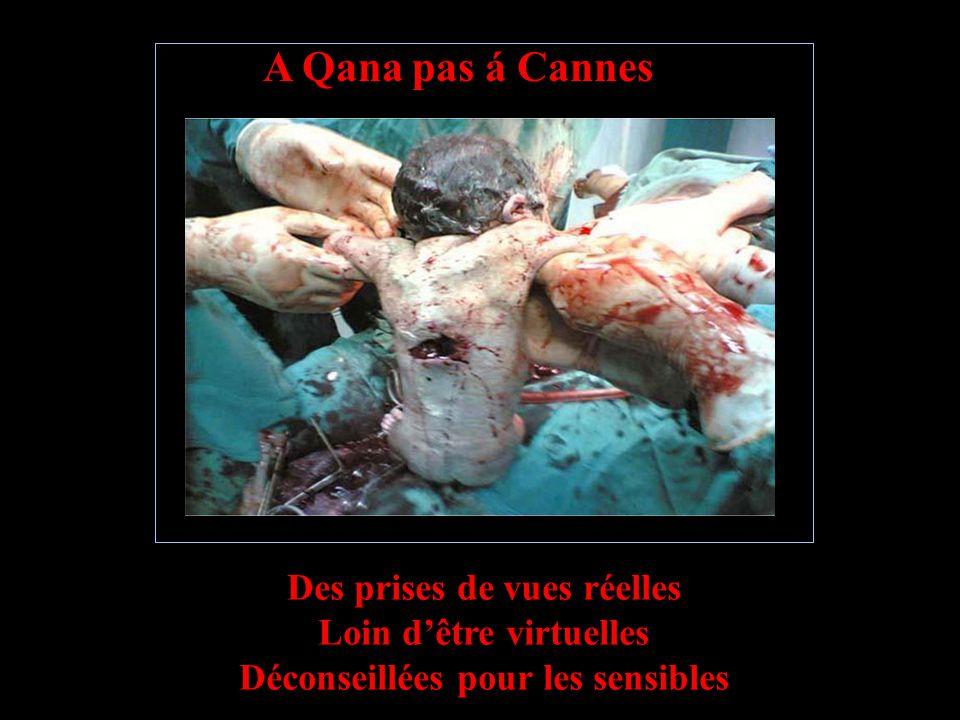 A Qana pas á Cannes Le dimanche, nuit noire pas blanche Nuit tous les anges Nuit les nuits rouges Qui sont devenues rouge sang Au Liban