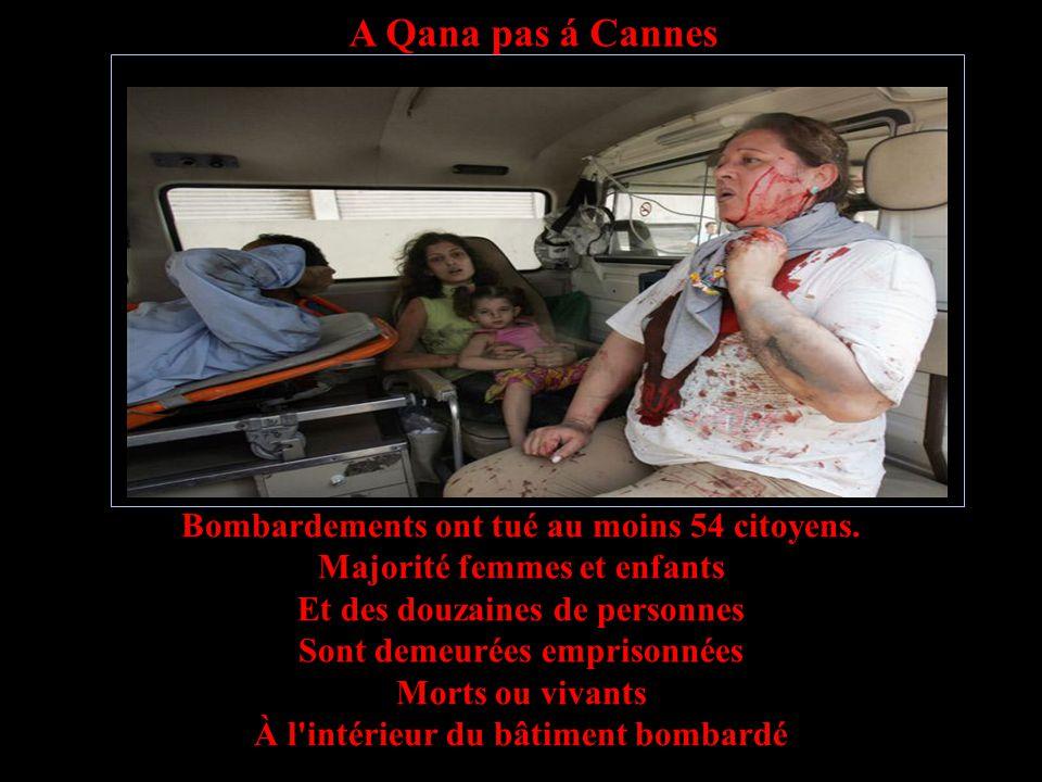 A Qana pas á Cannes Des prises de vues réelles Loin d'être virtuelles Déconseillées pour les sensibles