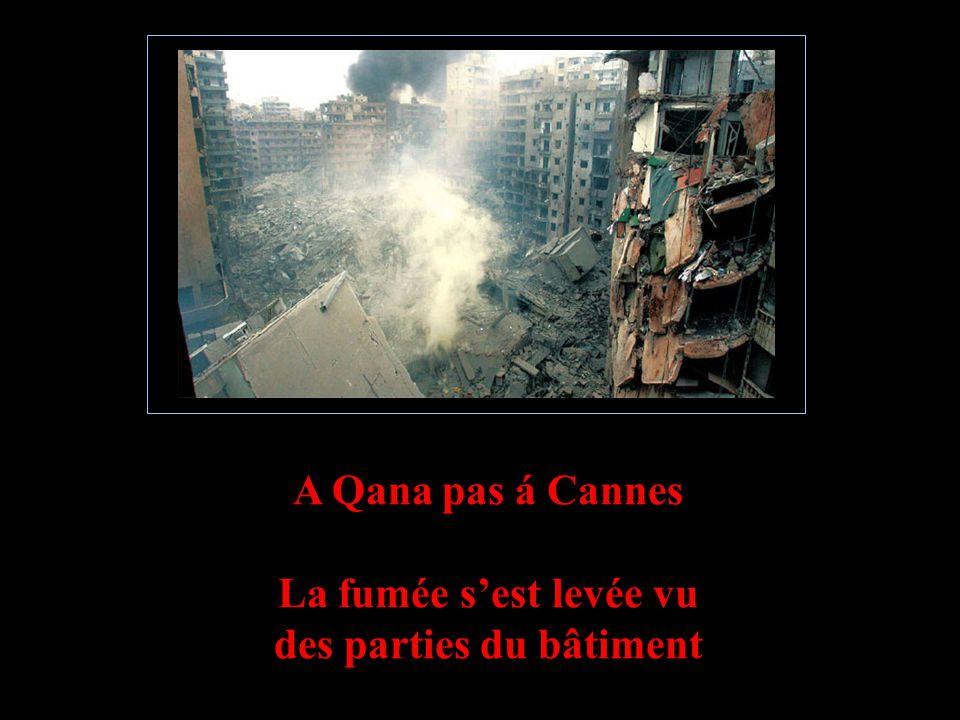 A Qana pas á Cannes Bombardements ont tué au moins 54 citoyens.