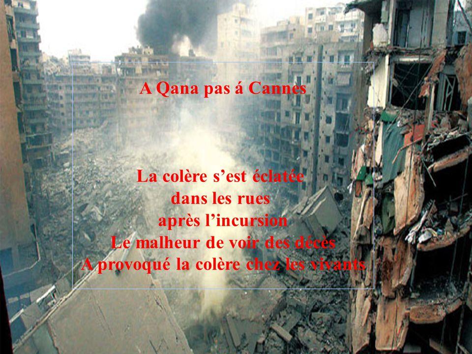 A Qana pas á Cannes La fumée s'est levée vu des parties du bâtiment