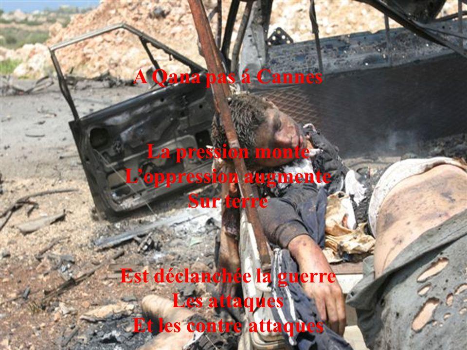 Les médias libanais ont déclaré Toutes les routes Autour de Qana ont été détruites Bombardement israélien proche du Liban Les ONUsiens ont peur des israéliens..
