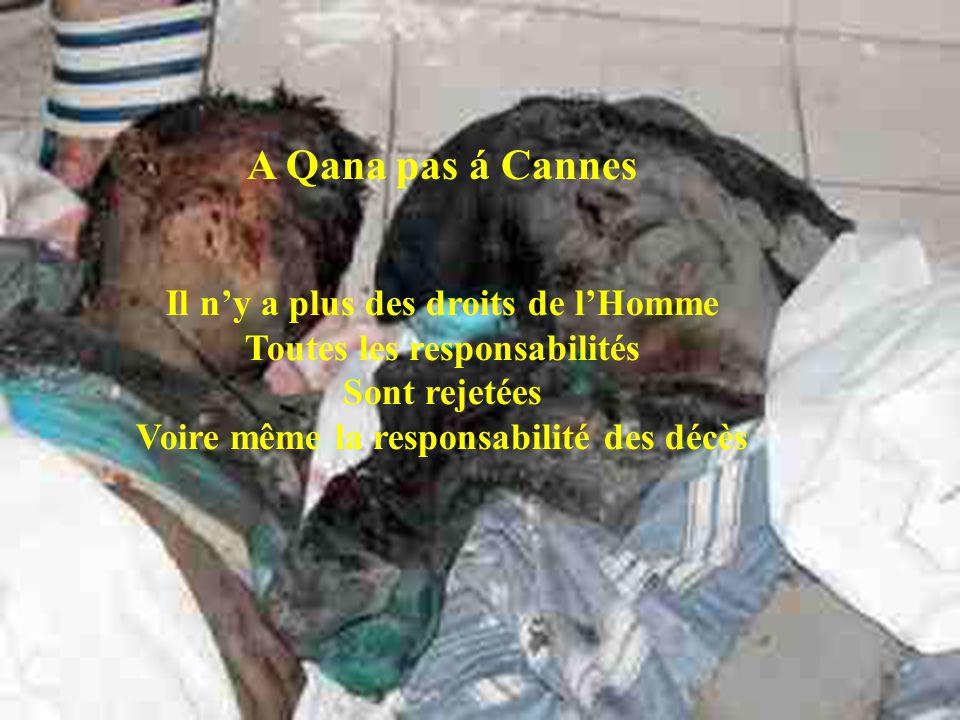 A Qana pas á Cannes Détermination Les Libanais supportent l agression De l armée israélienne Résistance á faim Dans une guerre sans fin