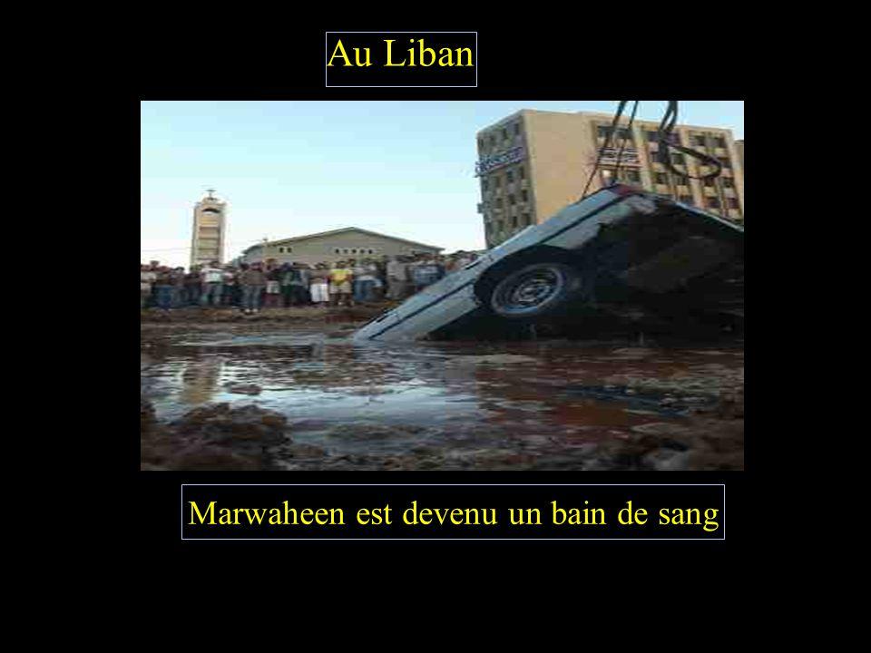A Marwaheen Les murs sont détruits Les cœurs sont brisés Parce qu'ils ont visé les abris