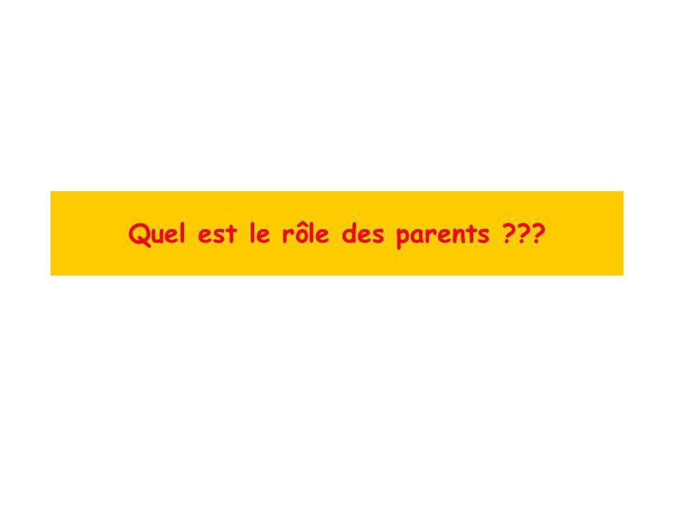 Quel est le rôle des parents ???